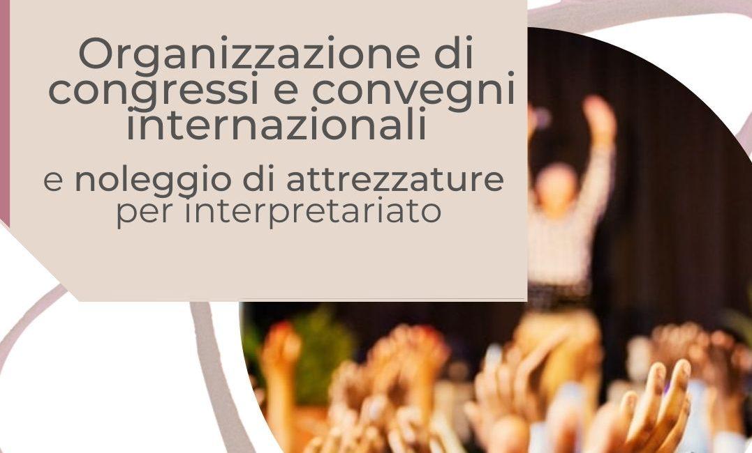 Organizzazione congressi e organizzazione conventi con noleggio attrezzature per interpretariato