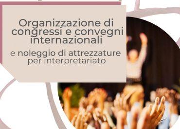 Organizzazione di congressi e convegni. L'importanza di un partner professionale per il noleggio delle attrezzature per l'interpretariato