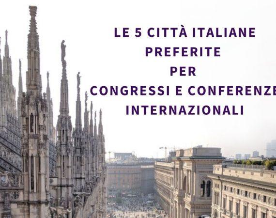 Le 5 città italiane preferite per congressi e conferenze internazionali