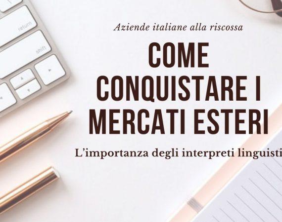 Le aziende italiane alla conquista dell'estero: la figura dell'interprete italiano per il mercato francese e britannico