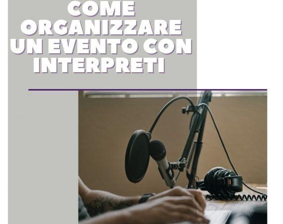 Organizzare eventi con interpreti: dal noleggio dell'attrezzatura alla scelta delle figure professionali