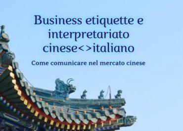 Business etiquette e interpretariato cinese<>italiano